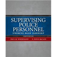 Supervising Police Personnel Strengths-Based Leadership by Whisenand, Paul M., 9780133483550