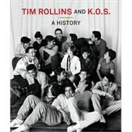 Tim Rollins and K. O. S. : A History by Berry, Ian, 9780262013550