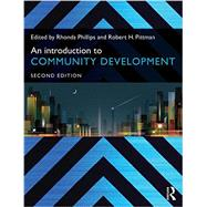 An Introduction to Community Development by Phillips; Rhonda, 9780415703550