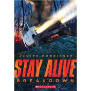 Stay Alive #3: Breakdown by Monninger, Joseph, 9780545563550