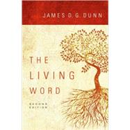 The Living Word by Dunn, James D. G., 9780800663551