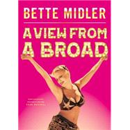 A View from a Broad by Midler, Bette; Russell, Sean, 9781476773551