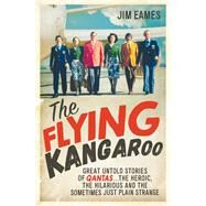 The Flying Kangaroo by Eames, Jim, 9781760113551