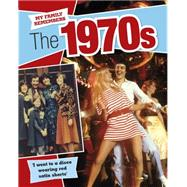 My Family Remembers: The 1970s by Walker, Kathryn, 9781445143552