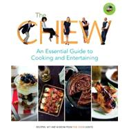 The Chew: An Essential Guide to Cooking and Entertaining by The Chew; Archer, Ashley, 9781484753552