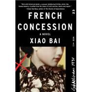 French Concession by Bai, Xiao, 9780062313553