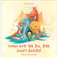 Simon and the Big, Bad, Angry Beasts by De Haes, Ian, 9780664263553