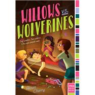 Willows Vs. Wolverines by Cherry, Alison, 9781481463553