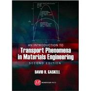 An Introduction to Transport Phenomena in Materials Engineering by Gaskell, David R., 9781606503553