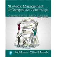 Strategic Management and Competitive Advantage Concepts and Cases, Student Value Edition by Barney, Jay B.; Hesterly, William S., 9780134743554