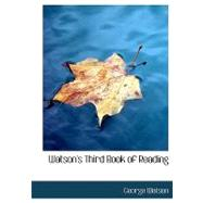 Watson's Third Book of Reading by Watson, George, 9780554743554