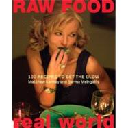 Raw Food - Real World : 100 Recipes to Get the Glow by Kenney, Matthew, 9780060793555