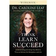 Think, Learn, Succeed Workbook by Leaf, Caroline; Amua-quarshie, Peter; Turner, Robert (AFT), 9780801093555