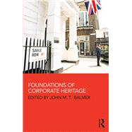 Foundations of Corporate Heritage by Balmer; John, 9781138833555