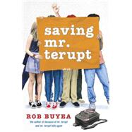 Saving Mr. Terupt by BUYEA, ROB, 9780385743556