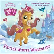 PETITE'S WINTER WONDERLAND by Koster, Amy Sky; Disney Storybook Art Team, 9780736433556