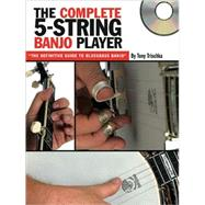 Complete 5-String Banjo Player : The Definitive Guide to Bluegrass Banjo by Trischka, Tony, 9780825603556