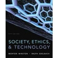 Society, Ethics, and Technology by Winston, Morton; Edelbach, Ralph, 9781133943556