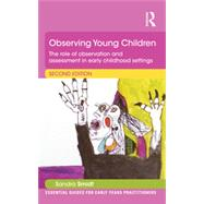 Observing Young Children: The role of observation and assessment in early childhood settings by Smidt; Sandra, 9781138823556