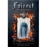 Fairest The Lunar Chronicles: Levana's Story by Meyer, Marissa, 9781250073556