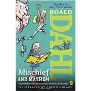 Roald Dahl's Mischief and Mayhem by Dahl, Roald, 9780147513557