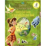 Disney Fairies: Tinker Bell and the Legend of the NeverBeast: Fawn's Field Guide: A Reusable Sticker Book by Sisler, Celeste, 9780316283557