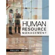 Human Resource Management by Phillips, Jean M.; Gully, Stanley M., 9781111533557