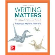 Writing Matters: A Handbook for Writing and Research (Comprehensive Edition with Exercises) by Howard, Rebecca Moore, 9781259693557