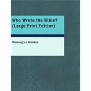 Who Wrote the Bible? : A Book for the People by Gladden, Washington, 9781426453557