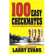 100 Easy Checkmates by Evans, Larry, 9781580423557