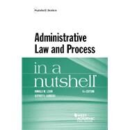Administrative Law and Process in a Nutshell by Levin, Ronald; Lubbers, Jeffrey, 9781628103557