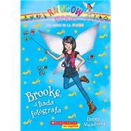 Las hadas de la moda #6: Brooke, el hada fotógrafa by Meadows, Daisy, 9780545723558
