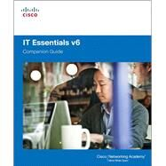 IT Essentials Companion Guide v6 by Cisco Networking Academy, 9781587133558