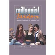 Millenial Fandom: Television Audiences in the Transmedia Age by Stein, Louisa Ellen, 9781609383558