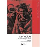 Genocide : An Anthropological Reader by Hinton, Alexander, 9780631223559