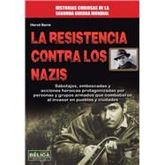 La resistencia contra los nazis by Barre, Hervé, 9788499173559
