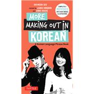More Making Out in Korean by Seo, Ghi-woon; Kingdon, Laura; Backe, Chris; Lee, Dami, 9780804843560