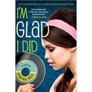 I'm Glad I Did by Weil, Cynthia, 9781616953560