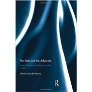 The State and the Advocate: Case studies on development policy in Asia by Rosario; Teresita Cruz-del, 9780415693561