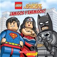 LEGO Dc Super Heroes: ¡amigos Y Enemigos! by King, Trey; Wang, Sean, 9780545903561