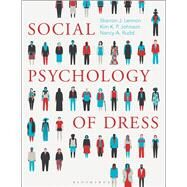 Social Psychology of Dress by Lennon, Sharron J.; Johnson, Kim K. P.; Rudd, Nancy A., 9781501313561