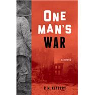 One Man's War by Kippert, P. M., 9781613733561