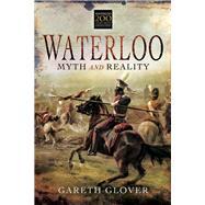 Waterloo: Myth and Reality by Glover, Gareth; Rava, Giuseppe, 9781781593561