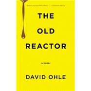 The Old Reactor by Ohle, David, 9781936873562