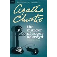 Murder of Roger Ackroyd : A Hercule Poirot Mystery by Christie, Agatha, 9780062073563