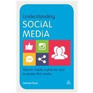 Understanding Social Media by Ryan, Damian, 9780749473563