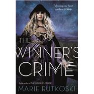 The Winner's Crime by Rutkoski, Marie, 9781250073563