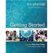 Exploring Getting Started with Microsoft Windows 10 by Poatsy, MaryAnne; Grauer, Robert T., 9780134403564