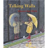 Talking Walls by Knight, Margy Burns; O'Brien, Anne Sibley, 9780884483564
