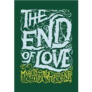 The End of Love by Torrente, Marcos Giralt; Silver, Katherine, 9781938073564